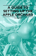A Guide to Setting up the Apple Orchard - F. A. Waugh