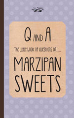 The Little Book of Questions on Marzipan Sweets (Q & A Series) - Two Magpies Publishing