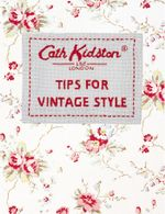 Tips For Vintage Style - Cath Kidston