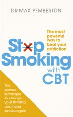 Stop Smoking with CBT : The most powerful way to beat your addiction - Dr Max Pemberton