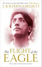 The Flight of the Eagle - J Krishnamurti