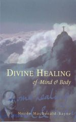 Divine Healing Of Mind & Body - Murdo MacDonald-Bayne