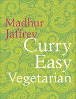 Curry Easy Vegetarian - Madhur Jaffrey
