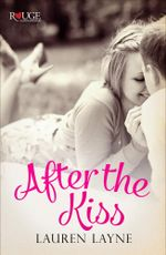 After the Kiss : A Rouge Contemporary Romance: (Sex, Love & Stiletto #1) - Lauren Layne