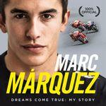 Marc Marquez : Dreams Come True: My Story