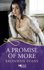A Promise of More : A Rouge Regency Romance: (Disgraced Lords #2) - Bronwen Evans