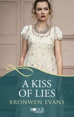 A Kiss of Lies : A Rouge Regency Romance: (Disgraced Lords #1) - Bronwen Evans