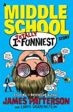 I Totally Funniest : A Middle School Story: (I Funny 3) - James Patterson