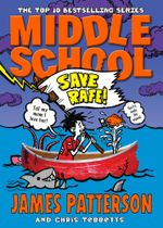 Middle School : Save Rafe!: (Middle School 6) - James Patterson