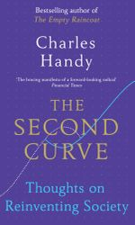 The Second Curve : Thoughts on Reinventing Society - Charles Handy