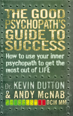 The Good Psychopath's Guide to Success - Andy McNab