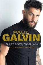 In My Own Words : The Autobiography - Paul Galvin