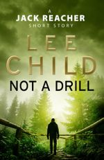 Not a Drill (A Jack Reacher short story) - Lee Child
