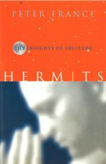 Hermits : The Insights of Solitude - Peter France
