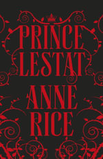 Prince Lestat : The Vampire Chronicles 11 - Anne Rice