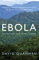 Ebola : The Natural and Human History - David Quammen
