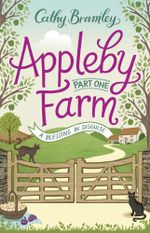Appleby Farm : A Blessing in Disguise: Part 1 - Cathy Bramley