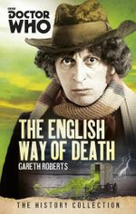 Doctor Who : The English Way of Death: The History Collection - Gareth Roberts