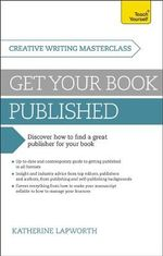 Masterclass : Get Your Book Published: Teach Yourself - Katherine Lapworth