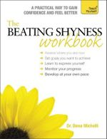 The Beating Shyness Workbook : Teach Yourself - Dena Michelli