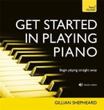 Get Started in Playing Piano : Teach Yourself - Gillian Shepheard