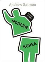 Modern Korea : All That Matters - Andrew Salmon