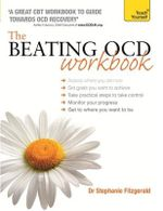 The Beating OCD Workbook : Teach Yourself - Stephanie Fitzgerald