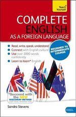 Complete English as a Foreign Language (Learn EFL with Teach Yourself) : A Teach Yourself Program - Sandra Stevens