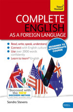 Complete English as a Foreign Language Beginner to Intermediate Course : Teach Yourself - Sandra Stevens