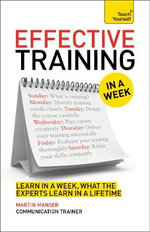 Effective Training in a Week : Teach Yourself - Martin Manser