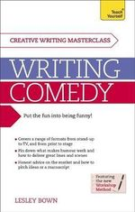 Masterclass : Writing Comedy : Teach Yourself - Lesley Bown