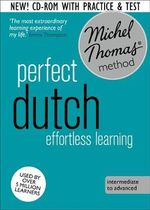 Perfect Dutch : Revised (Learn Dutch with the Michel Thomas Method) - Els van Geyte