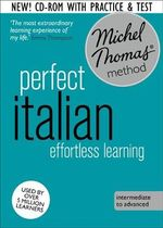 Perfect Italian : Revised (Learn Italian with the Michel Thomas Method) - Michel Thomas