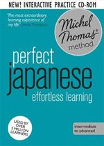 Perfect Japanese : Revised (Learn Japanese with the Michel Thomas Method) - Helen Gilhooly