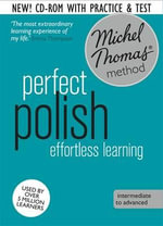 Perfect Polish : Revised (Learn Polish with the Michel Thomas Method) - Jolanta Cecula