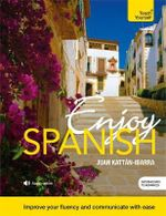 Enjoy Spanish : Teach Yourself - Juan Kattan-Ibarra