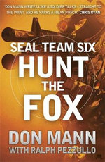 Hunt the Fox : SEAL Team Six Series : Book 5 - Don Mann