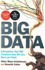 Big Data : A revolution that will transform how we live, work and think - Viktor Mayer-Schonberger