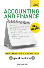 Accounting & Finance in 4 Weeks : The Complete Guide to Success : Teach Yourself - Roger Mason