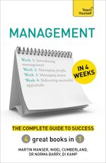 Management in 4 Weeks : The Complete Guide to Success: Teach Yourself - Martin Manser