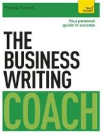 The Business Writing Coach : Teach Yourself - Patrick Forsyth