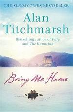 Bring Me Home - Alan Titchmarsh