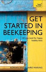 Get Started in Beekeeping : Teach Yourself - Adrian Waring