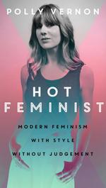 Hot Feminist - Polly Vernon
