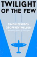 Twilight of the Few - Geoffrey Wellum