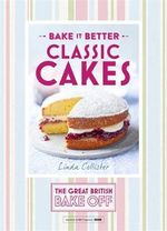 Great British Bake off - Bake it Better (No.1) : Classic Cakes - Unknown TBC