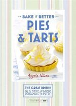 Great British Bake off - Bake it Better : Pies & Tarts No. 3 - The Great British Bake Off