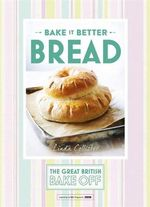 Great British Bake off - Bake it Better : Bread No. 4 - Linda Collister