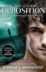 Opposition : They'll need each other to survive... : Lux Series : Book 5 - Jennifer L. Armentrout