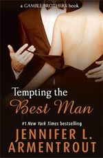 Tempting the Best Man : Gamble Brothers - Jennifer L. Armentrout